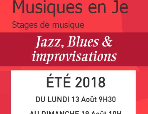 Stage Musique en Je – Eté – Août 2018 – Jazz, Blues & Improvisations