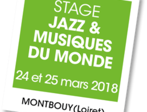 Stage A vous de jouer – Jazz & Musiques du Monde à Montbouy (45)