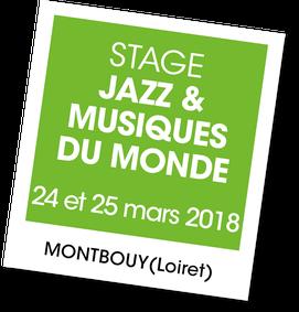 Stage le 24 et 25 Mars 208 à Montbouy dans le Loiret - Jazz et Musique du monde